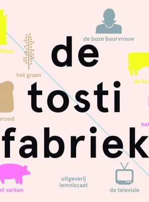 De Tostifabriek